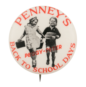 """A Penny's """"Back to School Days"""" advertising button, ca. 1930s. (Busy Beaver Button Museum)"""