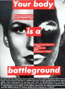 "Barbara Kruger, ""Untitled (Your Body is a Battleground,"" 1989 March on Washington poster."