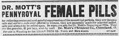 """Dr. Mott's Pennyroyal Female Pills,"" The Wheeling Daily Intelligencer (Wheeling, WV), Nov. 15, 1892. (Source: Chronicling America: Historic American Newspapers, Library of Congress. Image provided by: Image provided by: West Virginia University.)"
