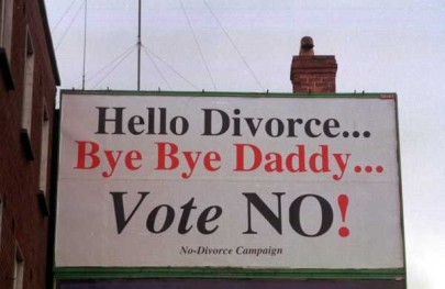 A 1995 anti-divorce billboard with the text: Hello Divorce... Bye Bye Daddy... Vote No!