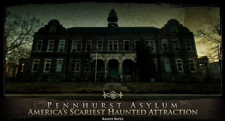 "Advertisement for the ""Pennhurst Asylum"" haunted house."