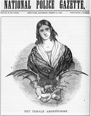 "The National Police Gazette's depiction of Ann Lohman (aka Madame Restell), ""the female abortionist,"" in 1847. (From The Wickedest Woman in New York: Madame Restell, the Abortionist 