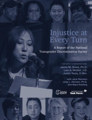 "Jaime M. Grant, Lisa A. Mottet, Justin Tanis, Jack Harrison, Jody L. Herman, and Mara Keisling, ""Injustice at Every Turn: A Report of the National Transgender Discrimination Survey"" (Washington: National Center for Transgender Equality and National Gay and Lesbian Task Force, 2011)."