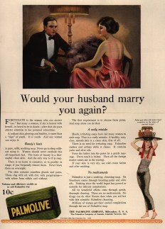 """1921 Palmolive Soap ad asking women """"Would your husband marry you again?"""" (Ad*Access, Duke University)"""