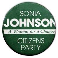 Sonia Johnson for President, Citizen's Party campaign button, 1984.