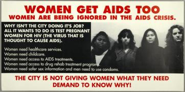 "Manuscripts and Archives Division, The New York Public Library. ""Women get AIDS too. Women are being ignored in the AIDS crisis."" New York Public Library Digital Collections. Accessed October 9, 2016."