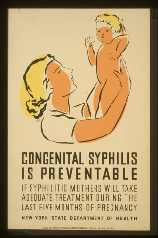 A WPA poster telling pregnant mothers to get treatment for syphilis, 1939. (Alexander Dux/NY State Department of Health/US Library of Congress)