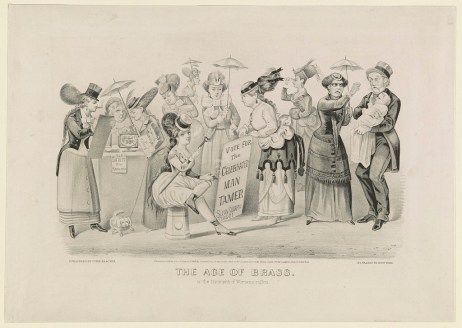 """The age of brass. Or the triumphs of woman's rights,"" 1869, lithograph. (Currier and Ives/US Library of Congress 