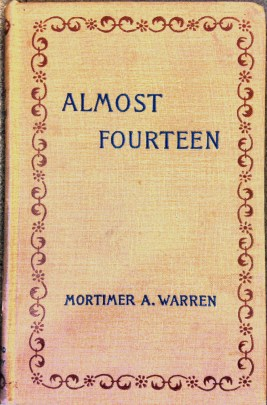 Cover of the 1892 edition of Almost Fourteen, by Mortimer A. Warren.