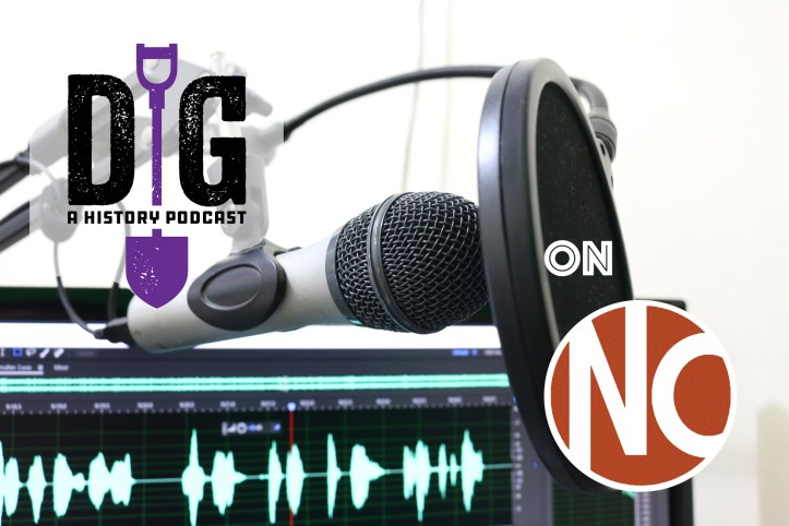 Microphone and pop screen attached to computer with recording software, with Dig: A history podcast logo and Nursing Clio logo superimposed.