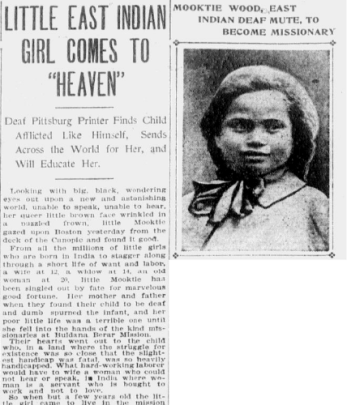 "Copy of a newspaper article from 1905 titled ""Little East Indian Girl Comes to 'Heaven',"" including a black and white photo of a young girl with the caption: Mooktie Wood, East Indian deaf mute, to become missionary."