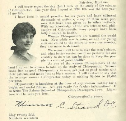 Minnie C. Strand contributed to a collection of letters written by women chiropractors that were published by the Palmer School of Chiropractic in 1917 to exhort women to become chiropractors to take the place of male practitioners who would be joining World War I forces. The image shows Minnie's letter and a photo of her smiling gently at the camera.
