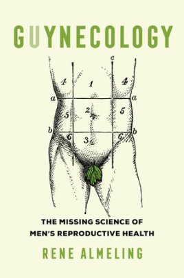 Book cover features the title across the top in green all caps letters, with an illustration of a male abdomen to upper thigh region, which has been gridded with two vertical lines and two horizontal, and the regions of the abdomen numbered. The penis and testes are covered by tiny green leaves.