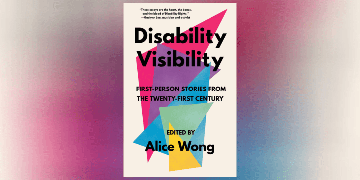 Cover of Disability Visibility in front of a rainbow background.