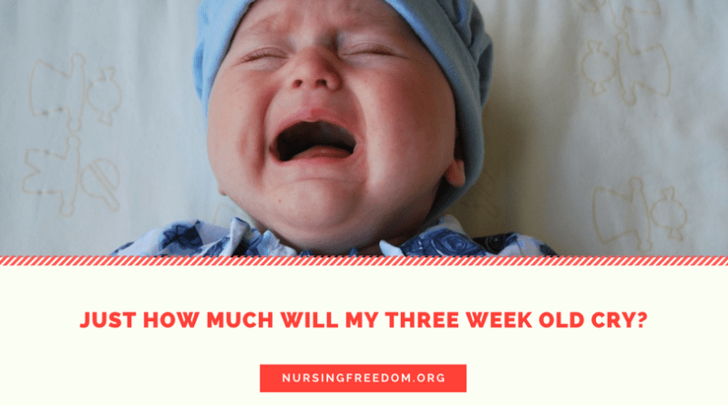 3 Weeks Old Baby - Just How Much will My Three Week Old Cry