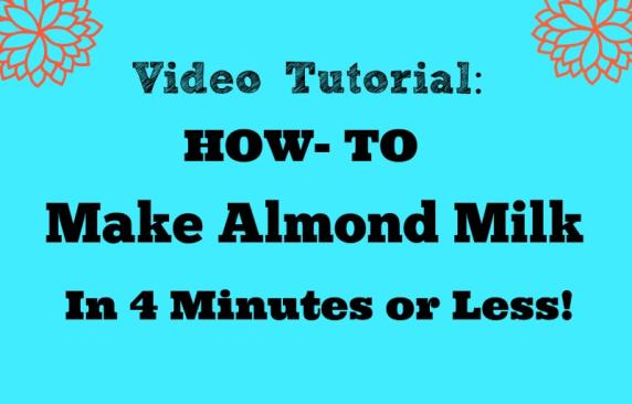 how to make almond milk in 4 minutes or less