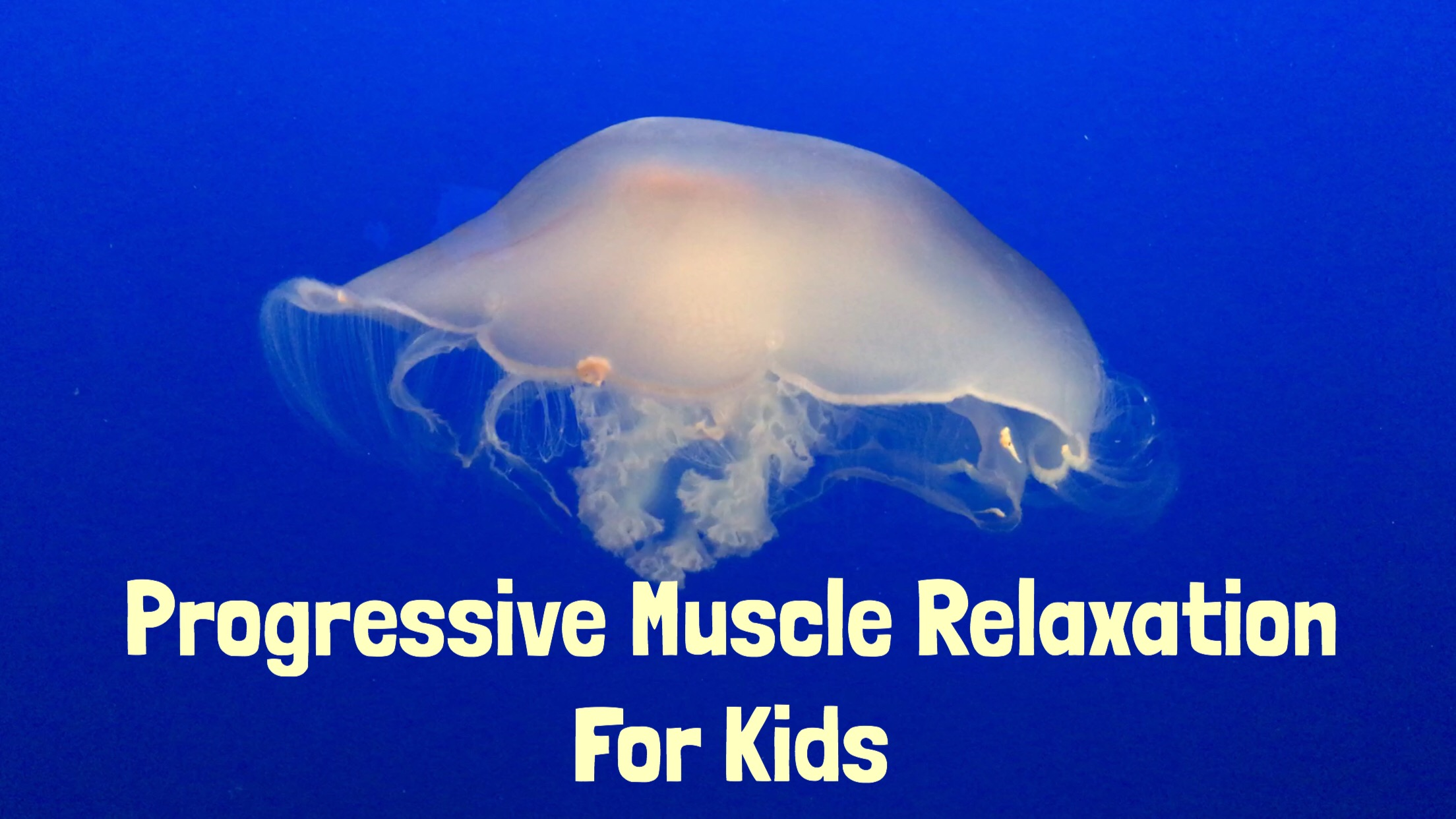 Progressive Muscle Relaxation For Kids And Yourself Too