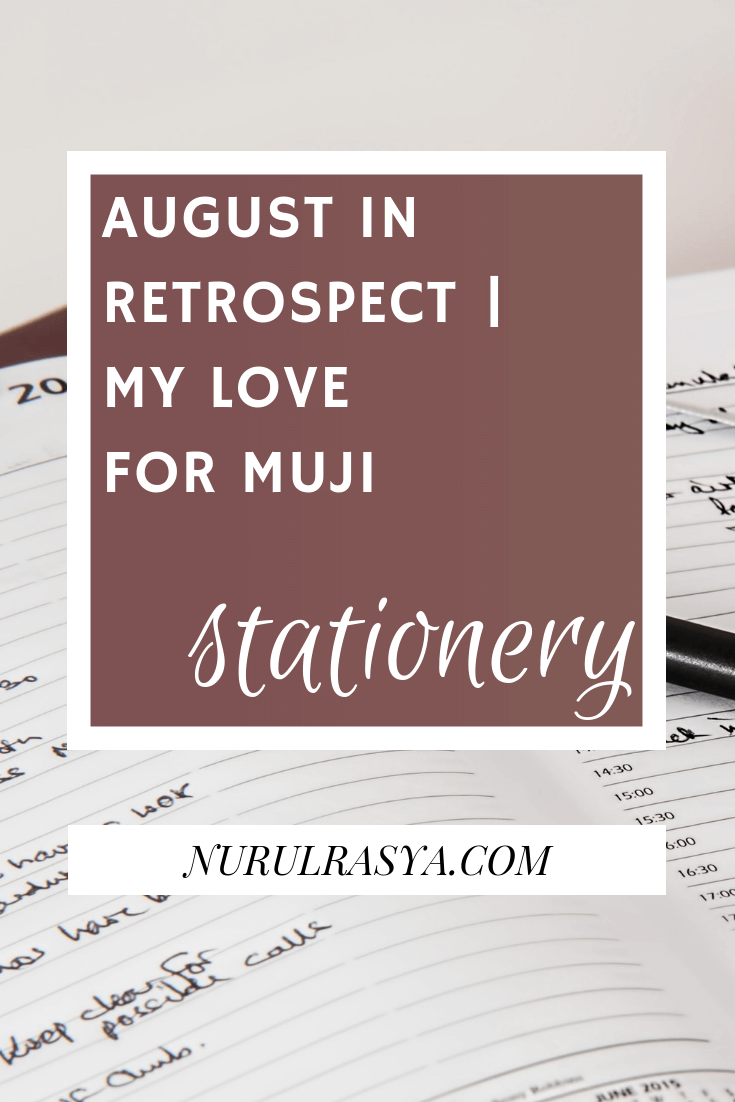 2018 August In Retrospect | My Love For Muji Stationery