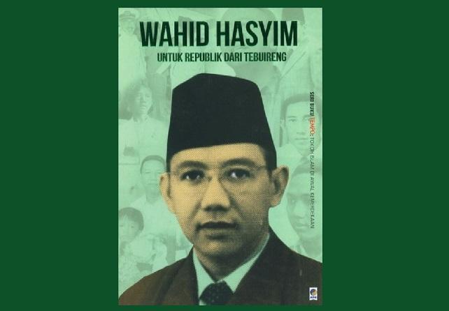 Cover: Wahid Hasyim (Untuk Replubik dari Tebu Ireng)