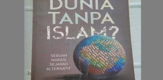 """Cover """"Apa Jadinya Dunia tanpa Islam"""". Foto: Dok. satutiketkesurga.com"""