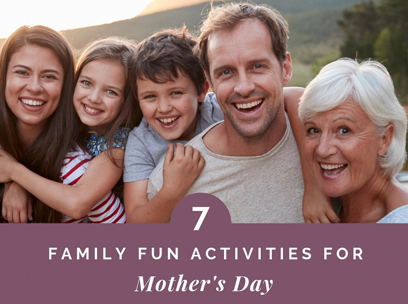 7 Mother's Day Activities the Whole Family Will Love