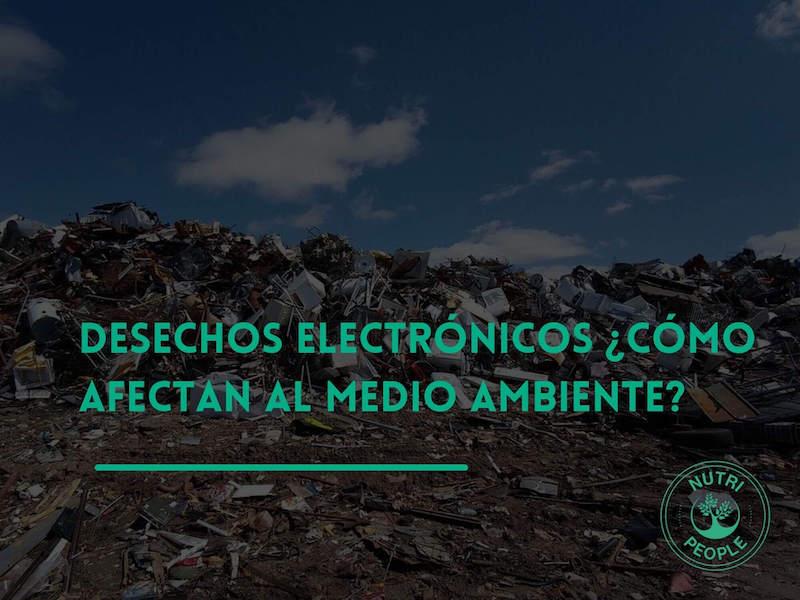 Desechos electrónicos medio ambiente