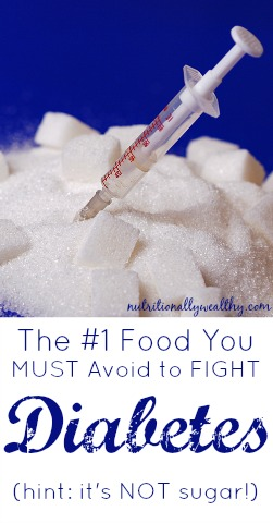 The #1 Food You MUST Avoid to FIGHT diabetes (hint: it's NOT sugar!)