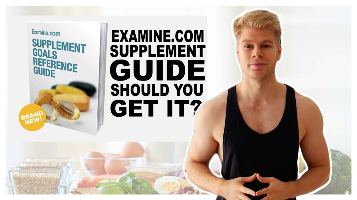 Examine.com: Supplement Goals Reference Guide Review | Do I Recommend It?