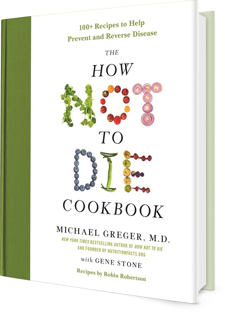 The How Not to Die Cookbook  NutritionFactsorg