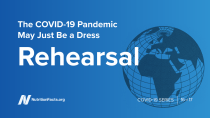 The COVID-19 Pandemic May Just Be a Dress Rehearsal