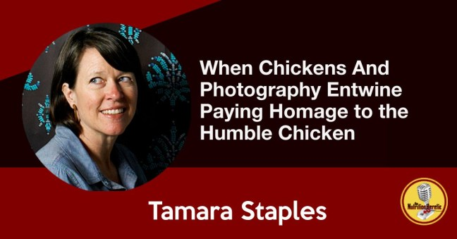 Paying homage to the humble chicken, Tamara Staples