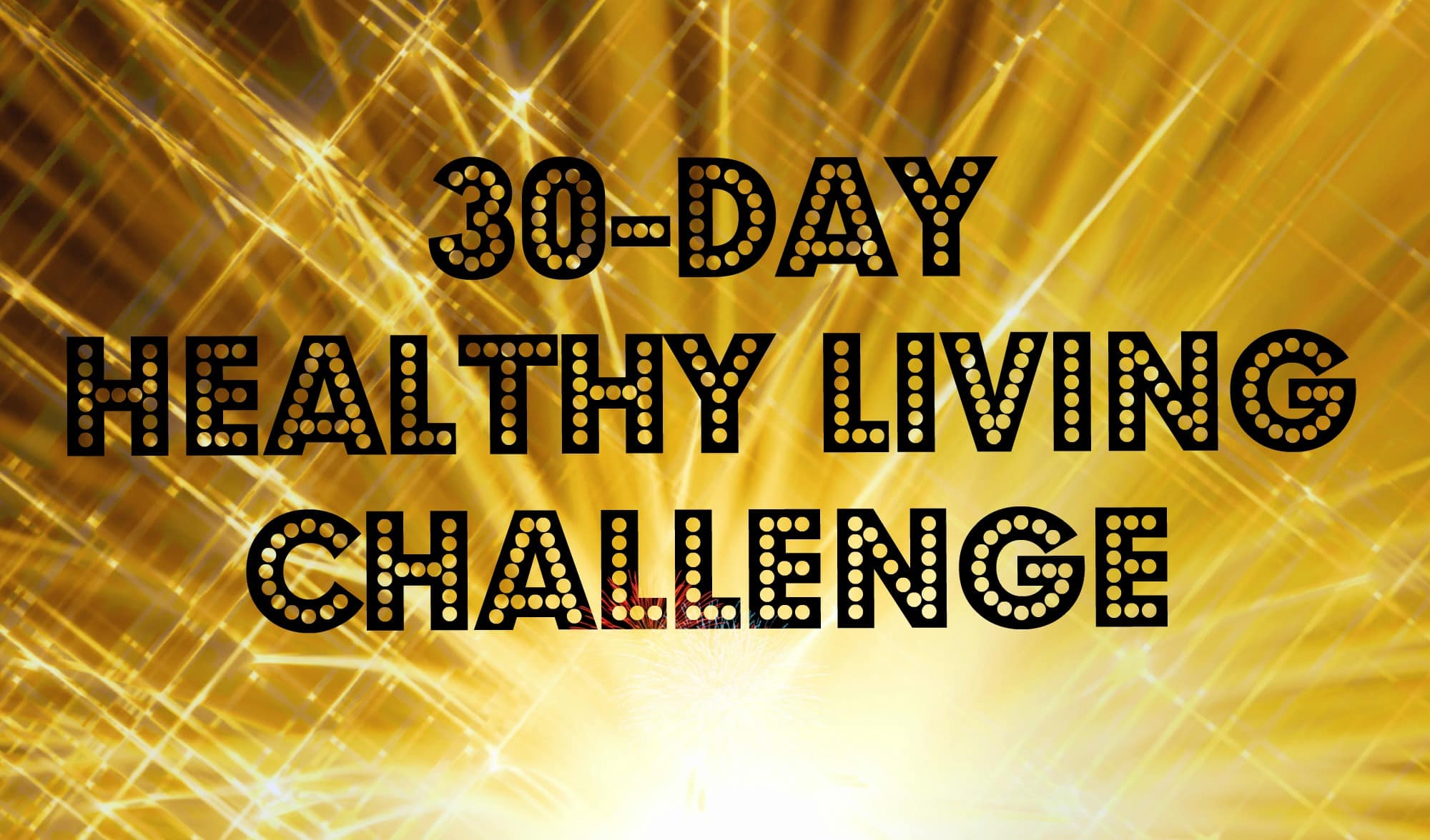 30 Day Healthy Living Challenge A Prize