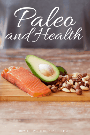 Paleo and Health - How the Paleo Diet Can Help You