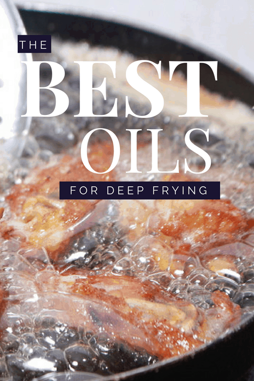 The Best Oils For Deep Frying