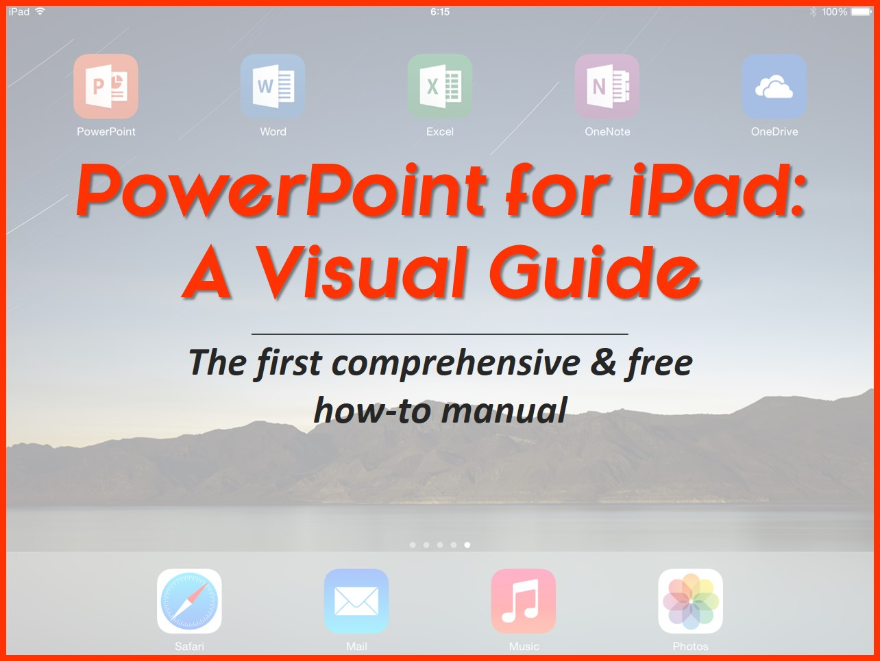"""PowerPoint for iPad: A Visual Guide - Free and Comprehensive How To Manual"""