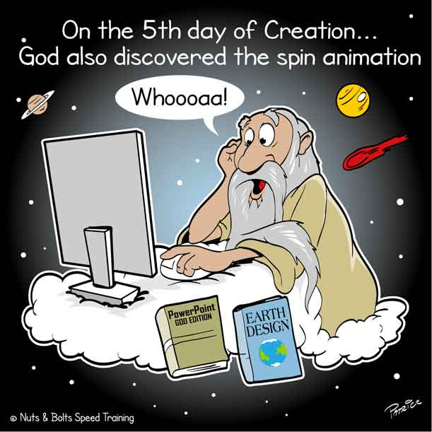 PowerPoint Comic Humor: On the Fifth of Creation, God also discovered the spin animation