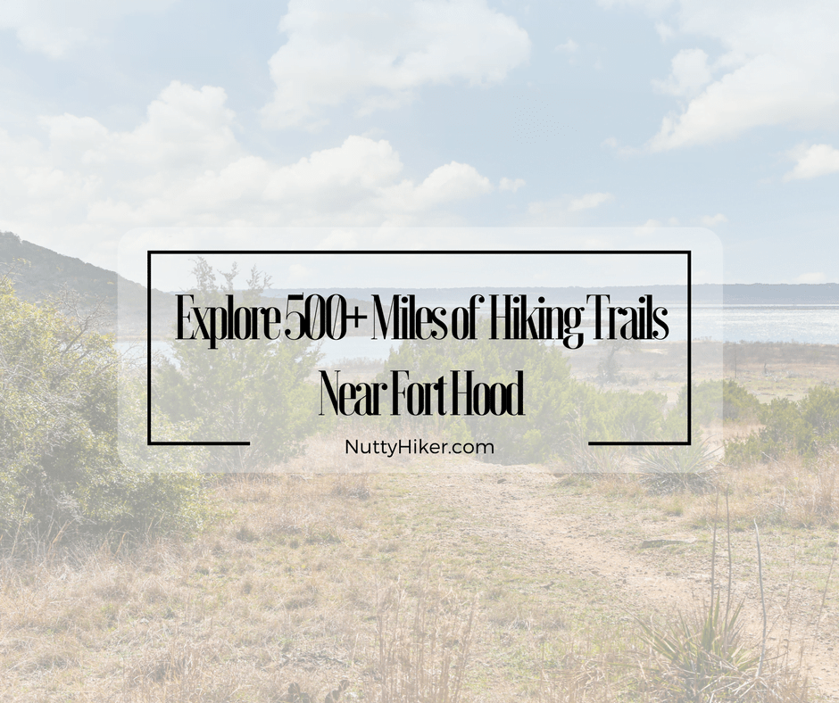 Explore 500+ Miles of Hiking Trails Near Fort Hood