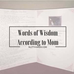 Words of Wisdom according to Mom