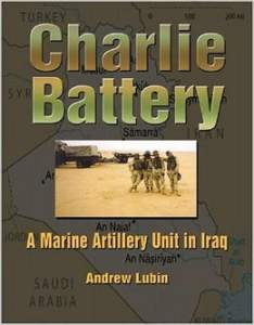 BOOK REVIEW: Charlie Battery: A Marine Artillery Unit In Iraq