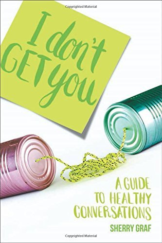 I don't get you: A healthy guide to conversations