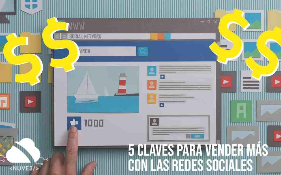 5 claves para vender más con las redes sociales