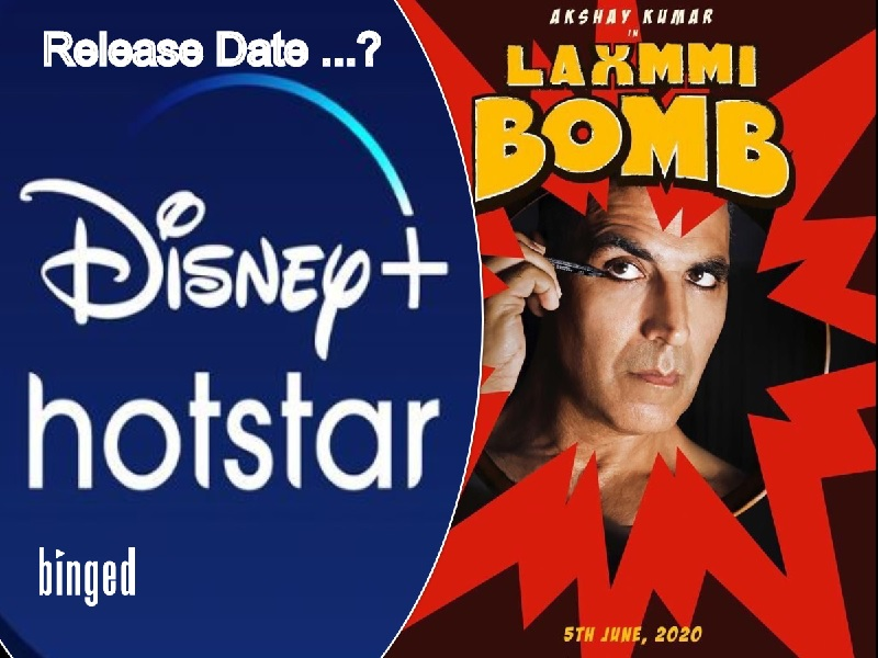 Laxmmi Bomb On Disney Plus Hotstar VIP