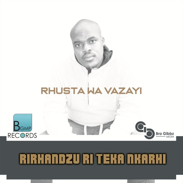 Rhusta Wa Vazayi officially releases new single 'Rirhandzu ri teka nkarhi' 1