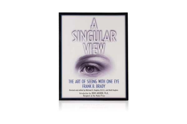 A Singular View, The Art of Seeing with One Eye