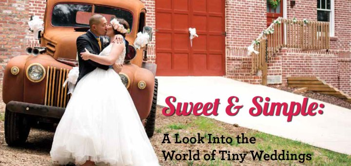 A look into the world of tiny weddings.