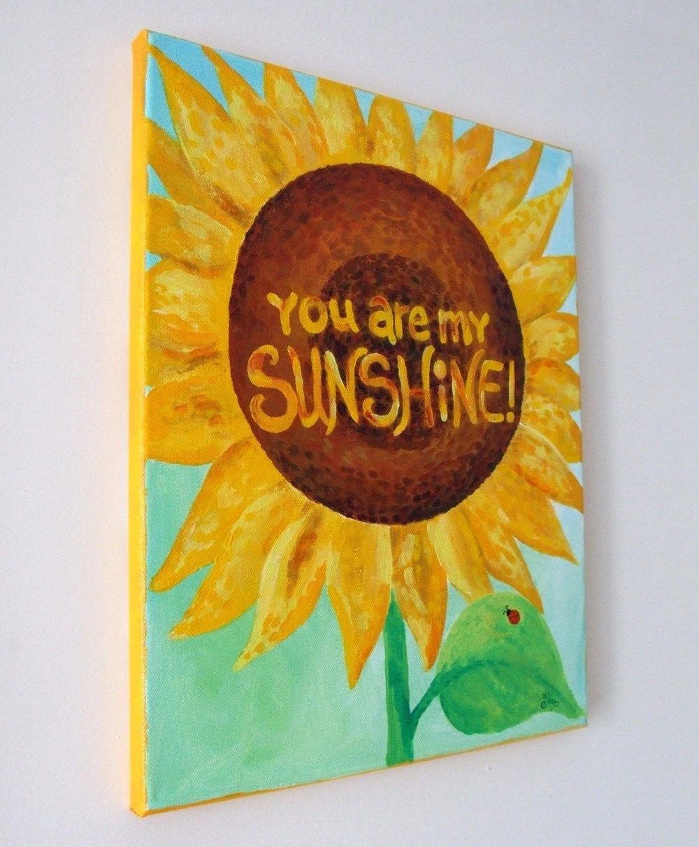 You Are My Sunshine Sunflower - Original 11x14 Acrylic