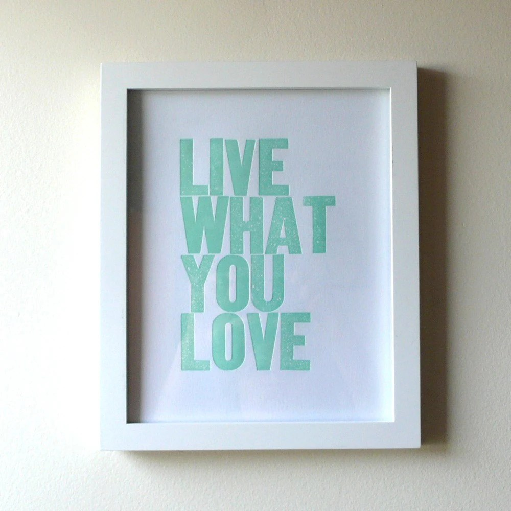 Live What You Love Letterpress Print in Seaform Green