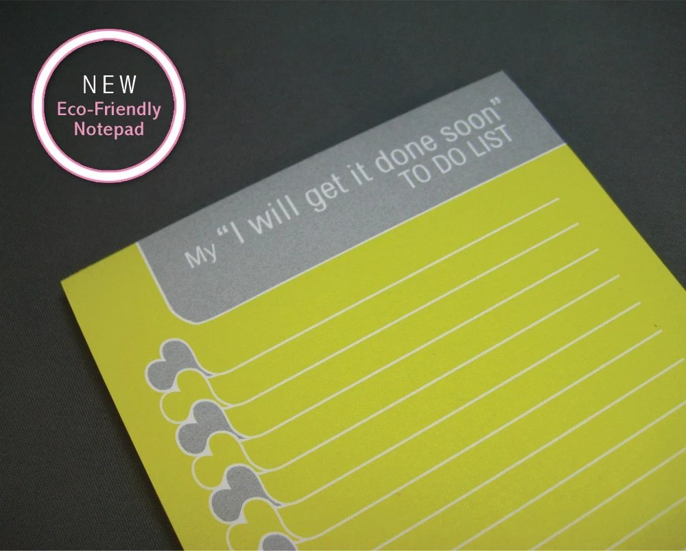 The 'I Will Get It Done Soon' NotePad, Eco-friendly, 4x8.5 inches, 50 sheets