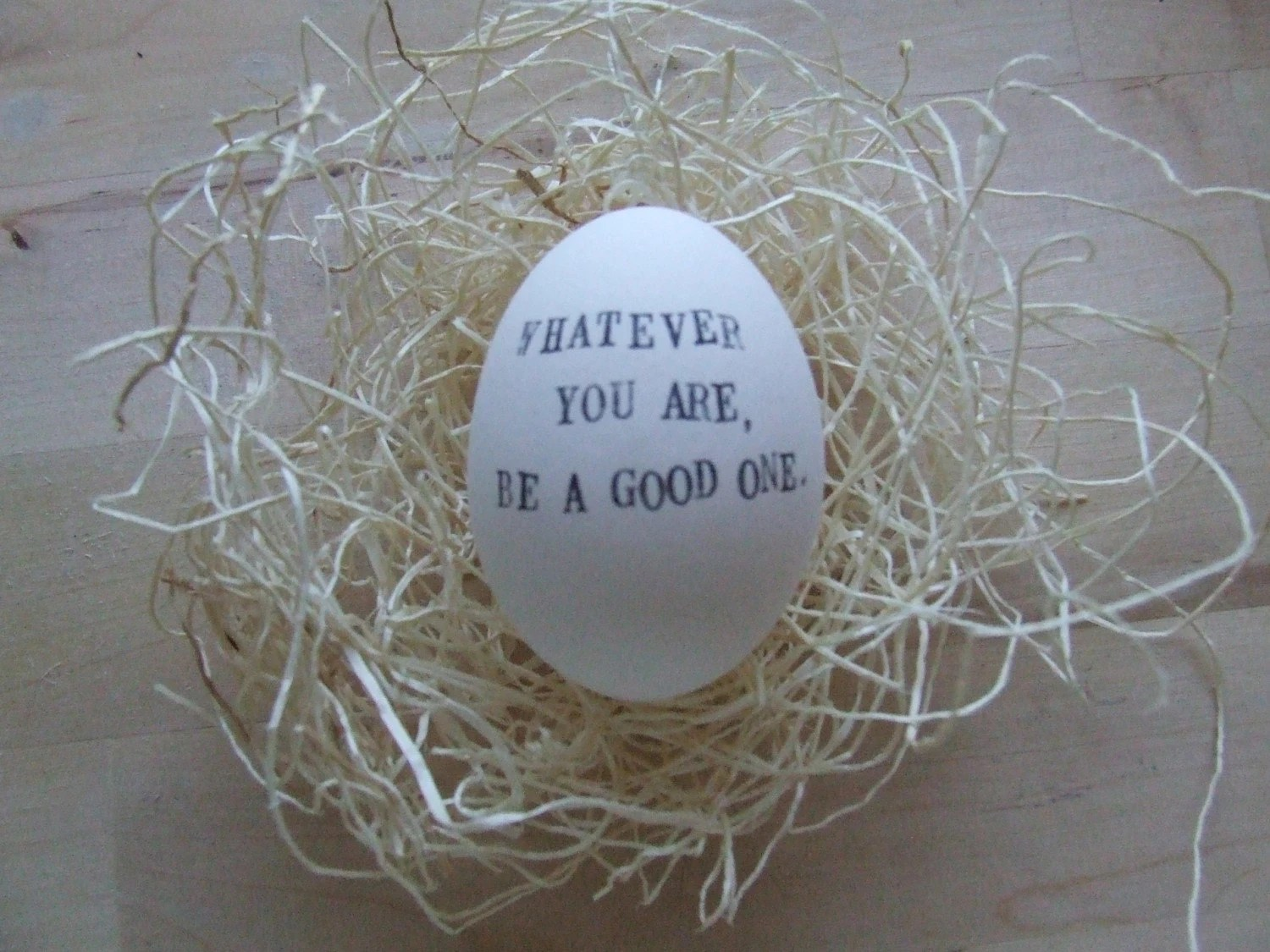WHATEVER YOU ARE, BE A GOOD ONE ceramic egg with hand stamped text -abraham lincoln quote