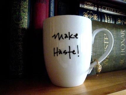 Make Haste- Pride and Prejudice Mug